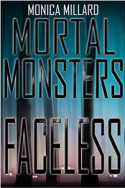 Mortal Monsters: Faceless by Monica Millard