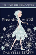 Of Firebirds and Frost by Danyelle Leafty