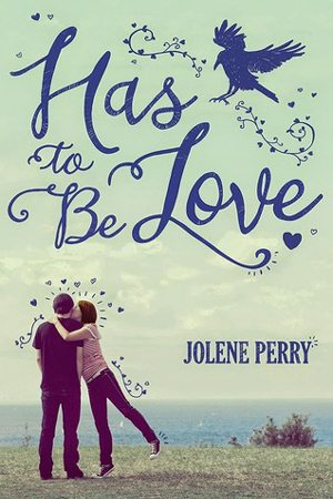 Has to Be Love by Jolene Perry