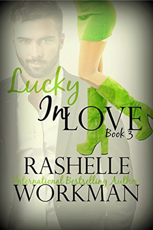 Lucky In Love by RaShelle Workman