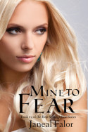 Mine to Fear by Janeal Falor