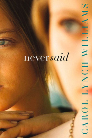 Never Said by Carol Lynch Williams