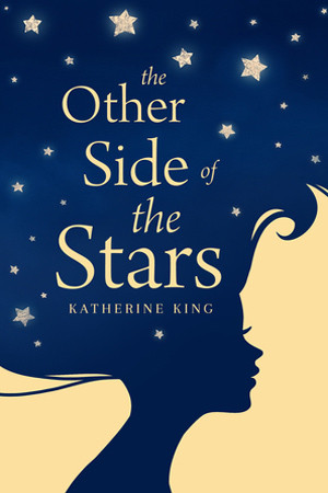 The Other Side of the Stars by Katherine King
