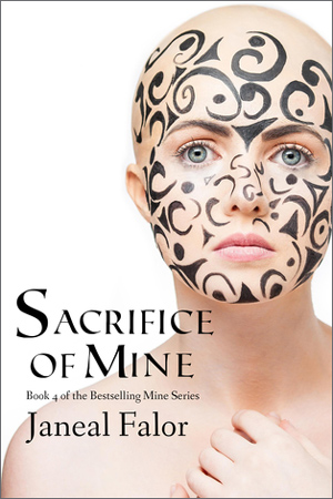 Sacrifice of Mine by Janeal Falor