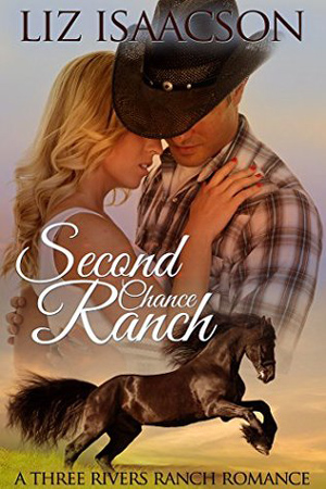 Three Rivers: Second Chance Ranch by Liz Isaacson