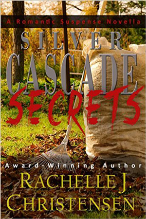 Silver Cascade Secrets by Rachelle J. Christensen