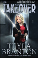 Unbounded: The Takeover by Teyla Branton