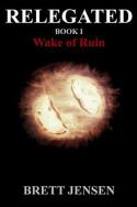 Relegated: Wake of Ruin by Brett Jensen
