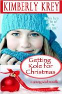 Getting Kole for Christmas by Kimberly Krey