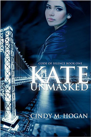 Kate Unmasked by Cindy M. Hogan