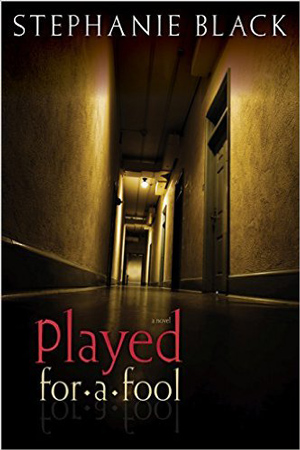 Played for a Fool by Stephanie Black