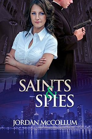 Saints & Spies by Jordan McCollum