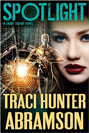 Saint Squad: Spotlight by Traci Hunter Abramson