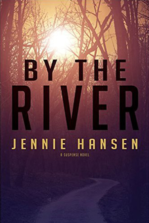 By the River by Jennie Hansen