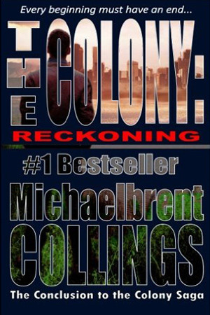 The Colony: Reckoning by Michaelbrent Collings