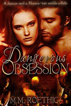 Dangerous Obsession by M.M. Roethig