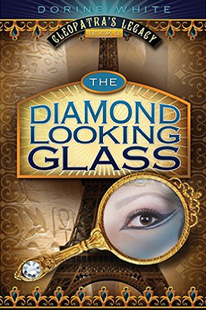 Cleopatra's Legacy: The Diamond Looking Glass by Dorine White