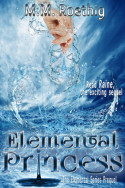 Elemental Princess by M.M. Roethig