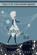 Of Indigo and Ice by Danyelle Leafty