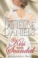 Scandals and Secrets: A Kiss with Scandal by Janelle Daniels