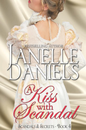 A Kiss with Scandal by Janelle Daniels