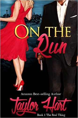 The Real Thing: On the Run by Taylor Hart