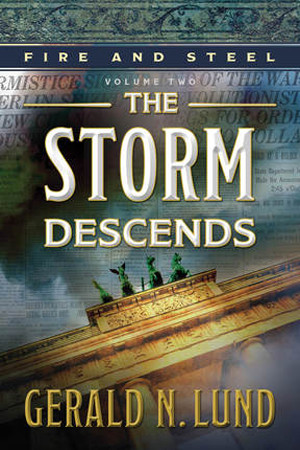 Fire and Steel: The Storm Descends by Gerald N. Lund