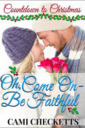 Oh, Come On—Be Faithfu by Cami Checketts
