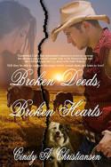 Broken Deeds, Broken Hearts by Cindy A. Christiansen