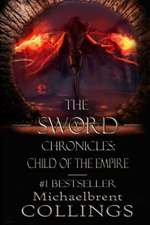 Sword Chronicles: Child of the Empire by Michaelbrent Collings