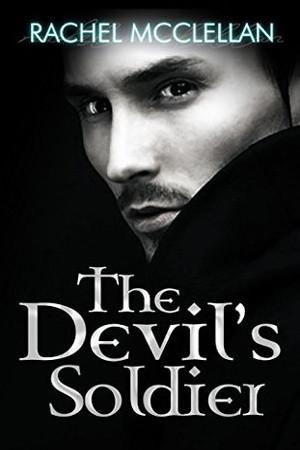 The Devil's Soldier by Rachel McClellan