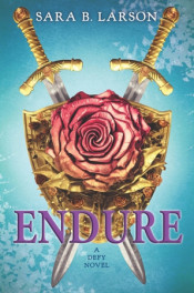 Endure (Defy #3) by Sara B. Larson