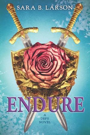 Defy: Endure by Sara B. Larson