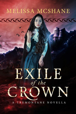 Tremontane: Exile of the Crown by Melissa McShane