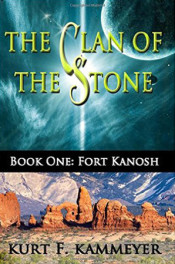 Clan of the Stone: Fort Kanosh by Kurt Kammeyer