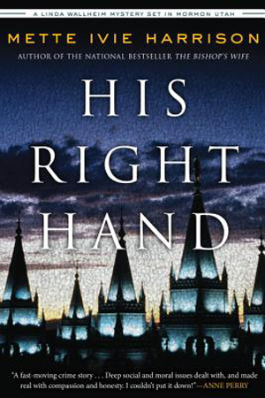 Linda Walheim: His Right Hand by Mette Ivie Harrison