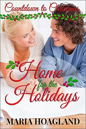 Home for the Holidays by Maria Hoagland