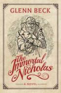 The Immortal Nicholas by Glenn Beck