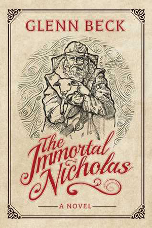 The Immortal Nicholas by Glenn Beck