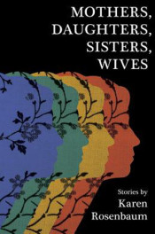 Mothers, Daughters, Sisters, Wives by Karen Rosenbaum