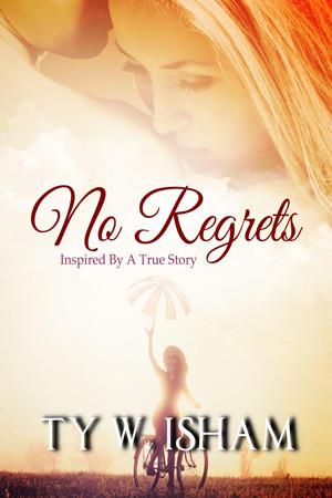 No Regrets by Ty W. Isham