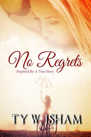 No Regrets by Ty W. Isham