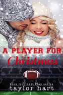 Last Play: A Player for Christmas by Taylor Hart