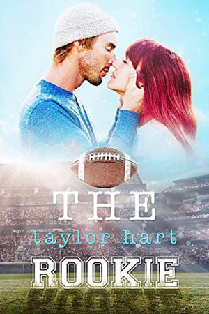 Last Play: The Rookie by Taylor Hart