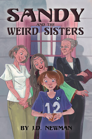 Sandy and the Weird Sisters by J.D. Newman