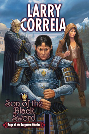 Forgotten Warrior: Son of the Black Sword by Larry Correia