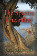 The Spectra Unearthed by Christie Valentine Powell