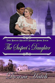 Rogue Hearts: The Suspect's Daughter by Donna Hatch