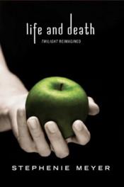 Twilight: Life and Death by Stephenie Meyer