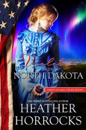 Violet: Bride of North Dakota by Heather Horrocks